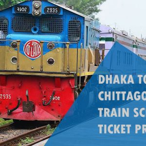 Dhaka to Chittagong Train Schedule and Ticket Price